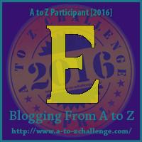 "A-Z 2016 ""E"""